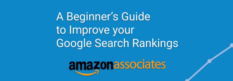 "Amazon Associates Webinar: ""Improve Your Google Search Rankings"" – Video & PDF Download"