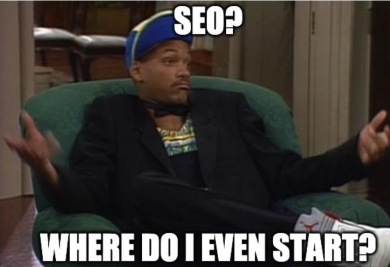 """Ein Meme aus der Sitcom """"Der Prince von Bel-Air"""" mit Will Smith. In großen Buchstaben liest du """"SEO? Where do I even start?"""" In diesem Kapitel wirst du herausfinden, was SEO bedeutet und wie es Suchergebnisse beeinflusst."""