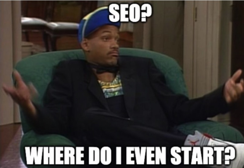 "A meme from the sitcom The Fresh Prince of Bel-Air with Will Smith. In big capital letters it is written ""SEO? Where do I even start?"". In this chapter you will find out what SEO stands for and how it influences search results."