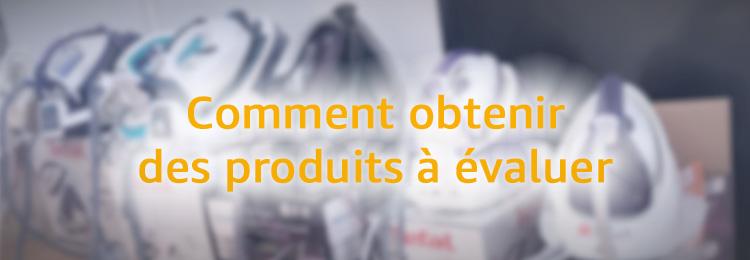 Comment obtenir des produits à évaluer
