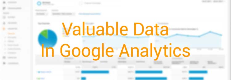 Valuable Data In Google Analytics